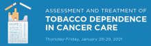 Assessment and Treatment of Tobacco Dependence in Cancer Care 2021, online kurz 28. - 29. 1. 2021
